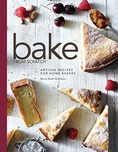 Bake From Scratch  Artisan Recipes For The Home Baker
