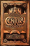 Man of the Century, James Stewart Thayer, 1556115121