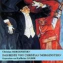Das Beste von Christian Morgenstern Hörbuch von Christian Morgenstern Gesprochen von: Karlheinz Gabor