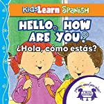 Kids Learn Spanish: Hello, How Are You? (Popular Phrases): ¿Hola, Cómo Estás? | Karen Mitzo Hilderbrand,Kim Mitzo Thompson,Twin Sisters