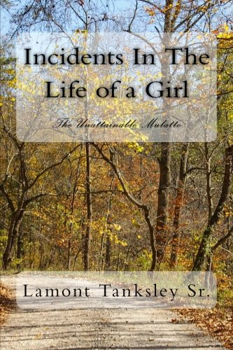 Incidents In The Life of a  Girl: The Unattainable Mulatto (Linda Jacobs novels) (Volume 1) PDF