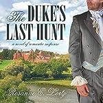 The Duke's Last Hunt | Rosanne E. Lortz