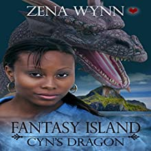 Fantasy Island: Cyn's Dragon Audiobook by Zena Wynn Narrated by Heather S. Auden