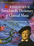 Random House Encyclopedic Dictionary of Classical Music, Helicon Publishing Ltd. Staff, 0679458514