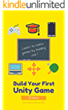 Build your First Unity Game (English Edition)