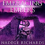 Embracing Embers: A Bleeding Heart Series Prequel | Nadège Richards