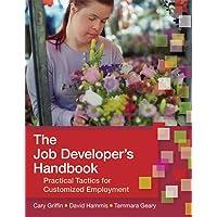The Job Developer's Handbook: Practical Tactics for Customized Employment