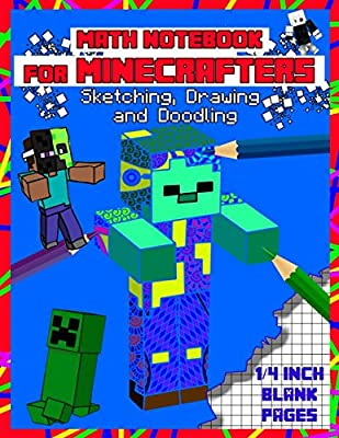 eb9df54f8f7c Math Notebook For Minecrafters: Sketching, Drawing and Doodling: 1/4 ...