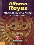 México en una Nuez y Otras Nueces, Alfonso Reyes, 9681650565