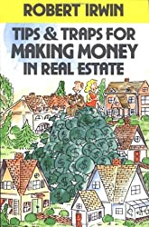 Tips and Traps for Making Money in Real Estate