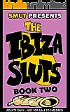 Ibiza Sluts Issue 2: Smut Presents (The Ibiza Sluts)