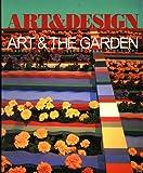 Art & the Garden: Travels in the Contemporary Mindscape (Art & Design Profile No 57)