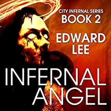 Infernal Angel Audiobook by Edward Lee Narrated by Michael T. Bradley
