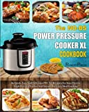 high pressure cooking recipes - The NO-BS Power Pressure Cooker XL Cookbook: 85 Quick, Easy And Delicious PPC-XL Recipes For Your Electric High Pressure Cooker And Instant Pot Every Meal Cooking( Healthy Cooking Method)