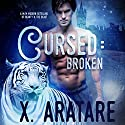 Cursed: Broken: A M/M Modern Retelling of Beauty & the Beast Audiobook by X. Aratare Narrated by Michael Pauley