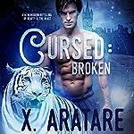 Cursed: Broken: A M/M Modern Retelling of Beauty & the Beast | X. Aratare