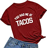 BABEGO Womens You Had Me at Tacos Letters Printed Funny T-Shirt Tops Tees