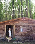 Savor: Rustic Recipes Inspired by For...