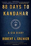 img - for 88 Days to Kandahar: A CIA Diary by Robert L. Grenier (2016-01-26) book / textbook / text book