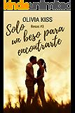 Solo un beso para encontrarte (Besos nº 3)