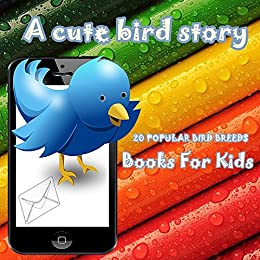 books for kids: A Cute Bird Story: (Picture books for kids, 20 POPULAR BIRD BREEDS PHOTOS, kids