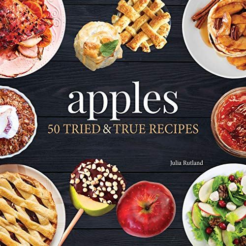 Apples: 50 Tried and True Recipes (Nature's Favorite Foods Cookbooks) by Julia Rutland