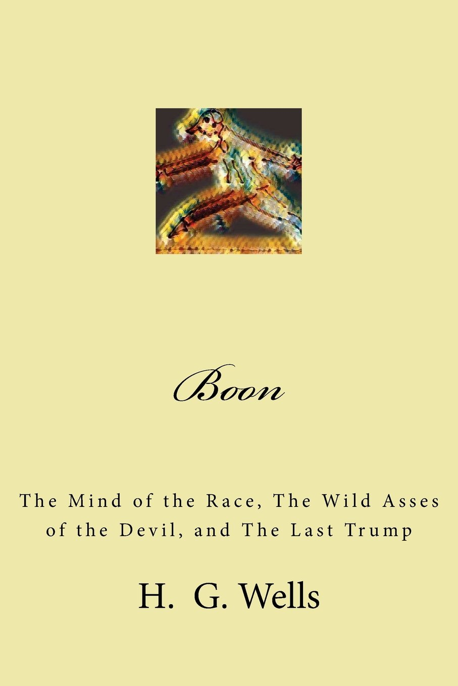 Read Online Boon: The Mind of the Race, The Wild Asses of the Devil, and The Last Trump PDF