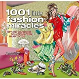 1001 commercials - 1001 Little Fashion Miracles: Stylish Wardrobe Solutions From Head to Toe