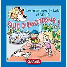 Que d'émotions !: Un petit livre pour enfants (Lola & Woufi t. 9) (French Edition)