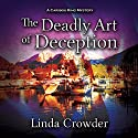 The Deadly Art of Deception: A Caribou King Mystery Audiobook by Linda Crowder Narrated by Michelle Babb