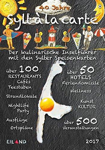 Sylt ála carte 2017: Der kulinarische Inselfuehrer mit den Sylter Speisenkarten.