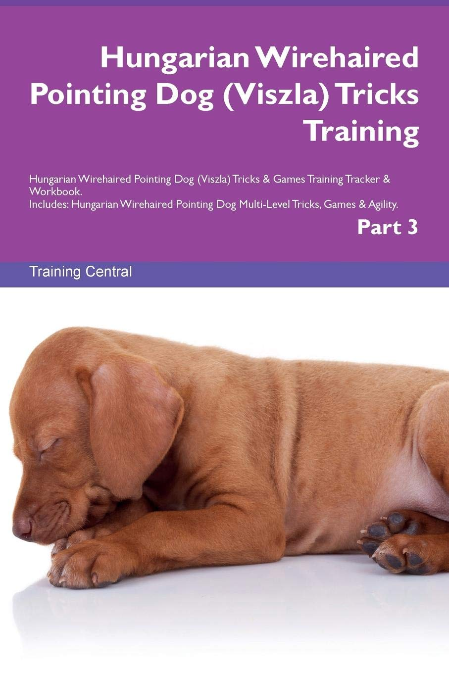 Hungarian Wirehaired Pointing Dog (Viszla) Tricks Training Hungarian Wirehaired Pointing Dog (Viszla) Tricks & Games Training Tracker & Workbook. ... Multi-Level Tricks, Games & Agility. Part 3 ebook