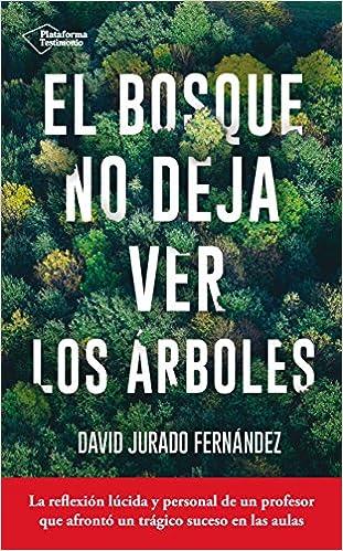 El bosque no deja ver los árboles: Amazon.es: Jurado Ferández ...