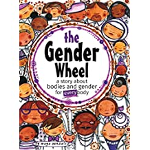 The Gender Wheel: A Story about Bodies and Gender for Every Body