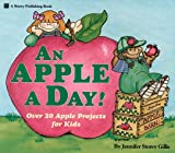 img - for An Apple a Day!: Over Twenty Apple Projects for Kids book / textbook / text book