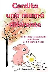 Cerdita, una mamá diferente: Un divertido cuento infantil para dormir (de 3-4 años a 6-7 años) (Spanish Edition) Paperback
