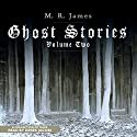 Ghost Stories, Volume 2 Audiobook by M. R. James Narrated by Derek Jacobi