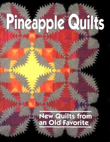 Pineapple Quilts: New Quilts from an Old Favorite ()