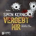Vergebt mir (Dennis Milne 1) Hörbuch von Simon Kernick Gesprochen von: Matthias Lühn