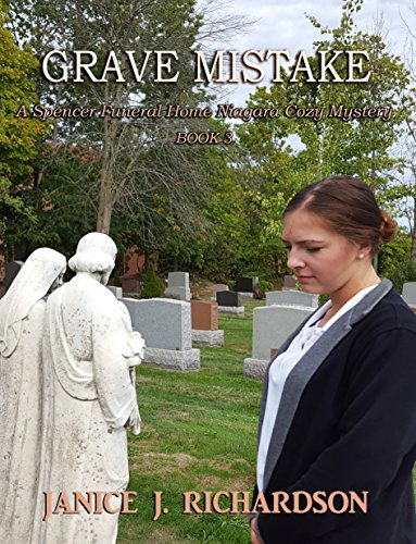 Grave Mistake (A Spencer Funeral Home Niagara Cozy Mystery Book 3) by [Richardson, Janice J.]