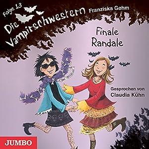 Finale Randale (Die Vampirschwestern 13) Hörbuch