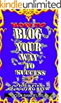 How-To Blog Your Way To Success: A Gu...