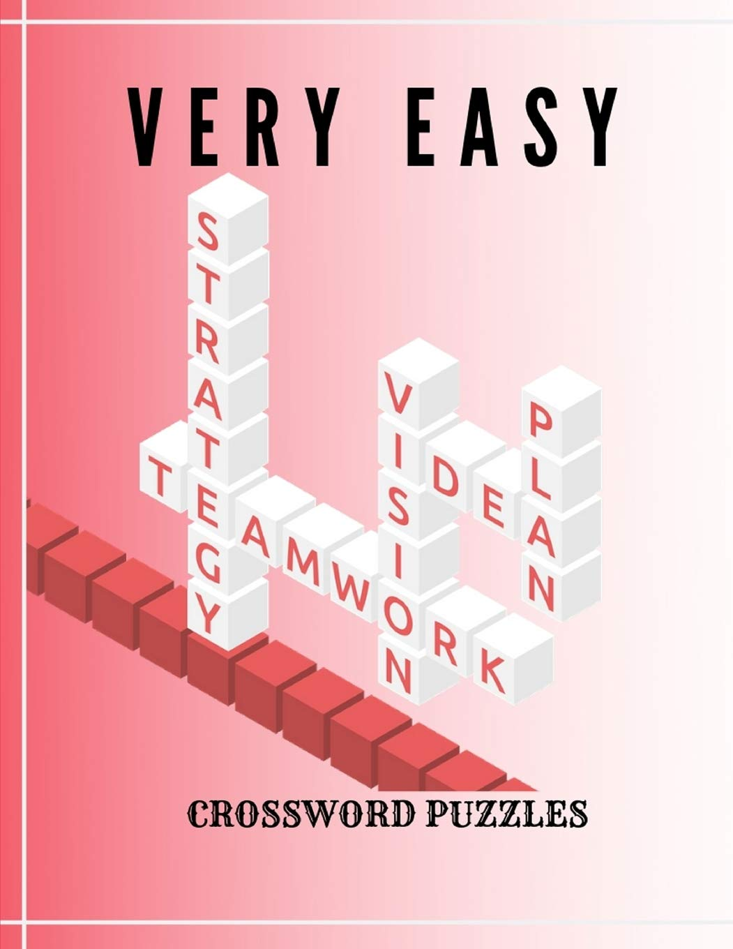 Very Easy Crossword Puzzles The Fun And Stress Relief Activity Book With Brain Games Easy Crossword Puzzles For The Ultimate Word Search Fan Gordek Kreteh T 9781096597810 Amazon Com Books