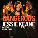 Dangerous Audiobook by Jessie Keane Narrated by Karen Cass