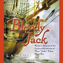 Bloody Jack Audiobook by L.A. Meyer Narrated by Katherine Kellgren
