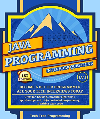 Java: Interview Questions & Programming, LV1 - The Fundamentals; BECOME A BETTER PROGRAMMER. Great for: hacking, computer algorithms, app development, ... (Programming & Interview Questions Series) (Value Driver Tree)