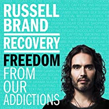 Recovery: Freedom from Our Addictions Audiobook by Russell Brand Narrated by Russell Brand