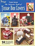 The Needlecraft Shop, Plastic Canvas, The Ultimate Book of Tissue Box Covers, 843431