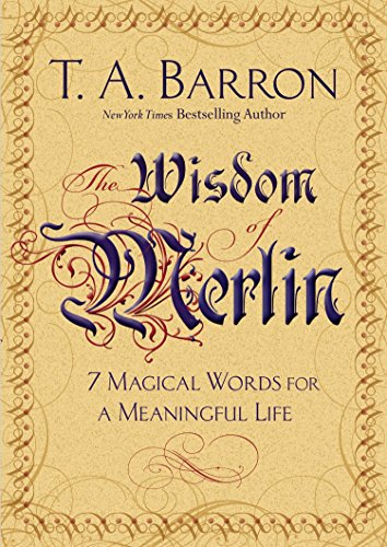 The Wisdom of Merlin: 7 Magical Words for a Meaningful -