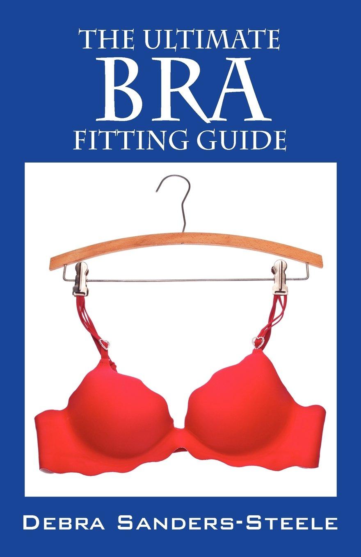 d964a36329 The Ultimate Bra Fitting Guide  Debra Sanders Steele  9781432798215 ...